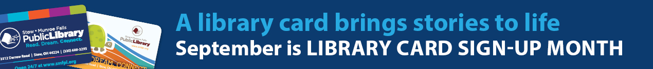A library card brings stories to life. September is library card sign-up month