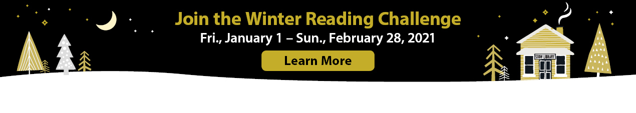 Join the winter reading challenge. Friday January 1 through Sunday February 28 2021. Learn more.